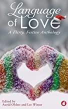 Language of Love: A Flirty, Festive Anthology