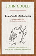 You Should Start Sooner: Maine Dispatches from The Christian Science Monitor