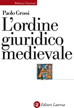 L'ordine giuridico medievale (Italian Edition)