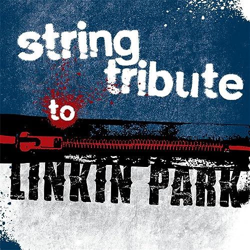 Amazon com: Linkin Park String Tribute: String Tribute