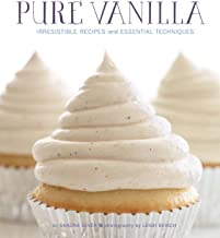 Pure Vanilla: Irresistible Recipes and Essential Techniques