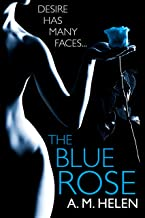 The Blue Rose (A Dark International Billionaire Romance - The Rose Series Book 1)