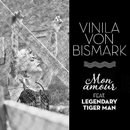 Mon Amour De Vinila Von Bismark Feat Legendary Tiger Man En Amazon