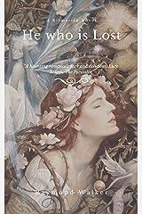 He, who is Lost (Kilmarin) Kindle Edition