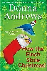 How the Finch Stole Christmas!: A Meg Langslow Christmas Mystery (Meg Langslow Mysteries Book 22) Kindle Edition