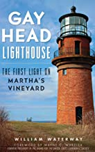 Gay Head Lighthouse: The First Light on Martha's Vineyard