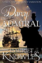 Darcy, the Admiral: A Pride and Prejudice Variation (The Diverse Lives of Fitzwilliam Darcy Book 2)