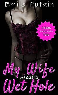 My Wife Needs a Wet Hole - A Futa Transformation Tale