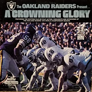 The Oakland Raiders Present A Crowing Glory the Play by Play Action, Highlights and Interviews of the 1976 World Championship Season (1976 Vinyl Record)