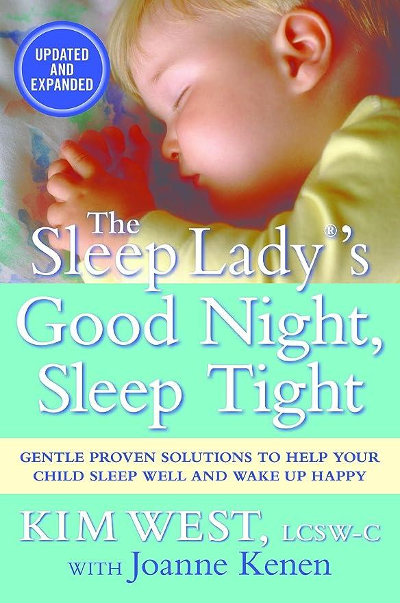 最大化する同等の拷問The Sleep Lady's Good Night Sleep Tight:Gentle Proven Solutions to Help Your Child Sleep Well and Wake Up Happy (English Edition)
