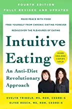 Intuitive Eating, 4th Edition: An Anti-Diet Revolutionary Approach