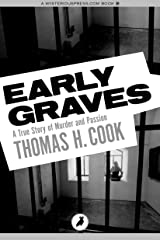 Early Graves: A True Story of Murder and Passion Kindle Edition