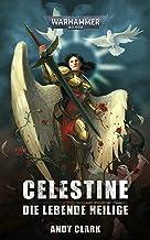 Celestine: Die Lebende Heilige (Warhammer 40,000) (German Edition)