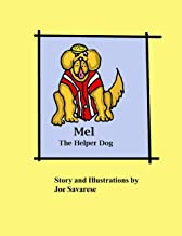 Mel the Helper Dog (with Pictures): We all can find a way to help (Mel the Helper Dog from CPL Book 1)