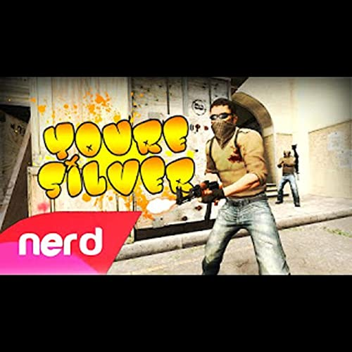 You're Silver (Csgo Song) by NerdOut on Amazon Music