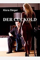Der Cuckold: Erotische Geschichte Kindle Ausgabe