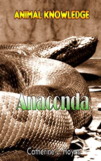 Anaconda Facts For Kids is an animal facts book for kids ages 3-7: Knowledge about Anaconda and with high quality pictures.