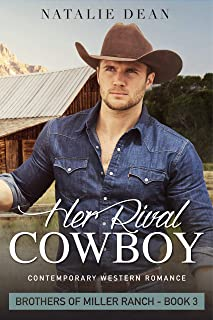 Her Rival Cowboy: Contemporary Western Novel (Brothers of Miller Ranch Book 3)