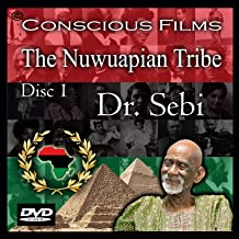 The Nuwuapian Tribe 1 - Dr. Sebi