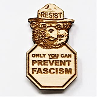 Smokey the Bear Only YOU can Prevent Fascism RESIST Wood Hat Pin | Alt US National Park Service Pin | Resist Fascism Activism Brooch