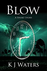 Blow -- A Short Story Kindle Edition
