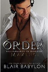 Order: A Romantic Suspense Secret Royal Billionaire Novel (Billionaires in Disguise: Maxence Book 2) Kindle Edition