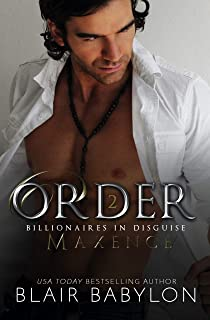 Order: A Romantic Suspense Secret Royal Billionaire Novel (Billionaires in Disguise: Maxence Book 4)