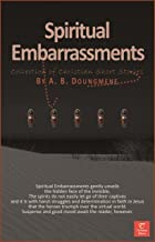 Spiritual Embarrassments (Collection of Christian Short Stories Book 2) (English Edition)