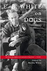 E.B. White on Dogs Kindle Edition