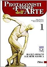 Scaricare Libri Protagonisti e forme dell'arte. Dalle origini all'Arte gotica. Con espansione online. Per le Scuole superiori. : 1 PDF