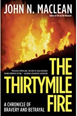 The Thirtymile Fire: A Chronicle of Bravery and Betrayal Kindle Edition