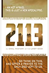 2113: An Oral History of the Last God Kindle Edition