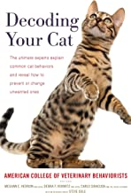 Decoding Your Cat: The Ultimate Experts Explain Common Cat Behaviors and Reveal How to Prevent or Change Unwanted Ones PDF