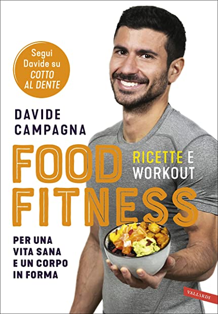 Food fitness. ricette e workout per una vita sana e un corpo in forma (italiano) cartonato vallardi 978-8869879548