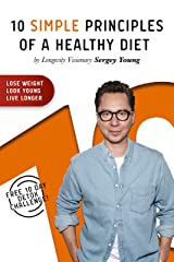 10 Simple Principles of a Healthy Diet: How to Lose Weight, Look Young and Live Longer (English Edition) Format Kindle