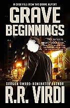 Grave Beginnings: An Urban Fantasy Detective Novel (The Grave Report Book 1)