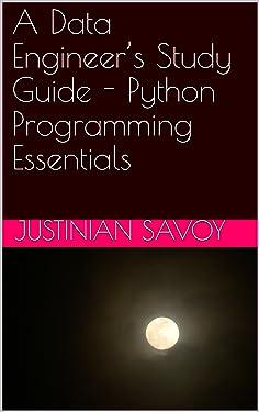 A Data Engineer's Study Guide - Python Programming Essentials