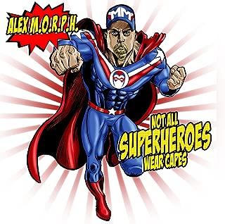 Best alex morph not all superheroes wear capes Reviews