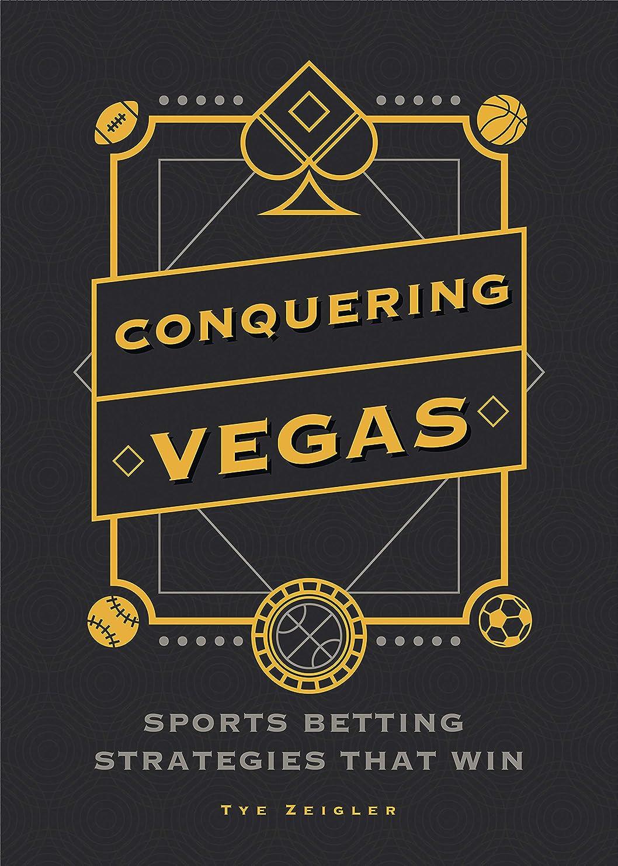 ジムみなさんスキルConquering Vegas: Sports Betting Strategies That Win (English Edition)