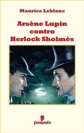 Arsène Lupin contro Herlock Sholmès (Emozioni senza tempo Vol. 268)