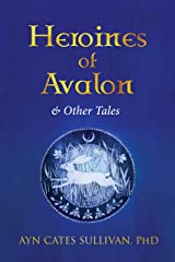 Heroines of Avalon and Other Tales Kindle Edition