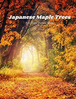 Japanese Maple Trees Full-Color Picture Book: Japanese Trees Picture Book for Children, Seniors and Alzheimer's Patients -...