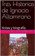 Tres Historias de Ignacio Altamirano: Notas y biografía (Spanish Edition)
