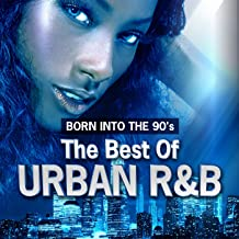 Born Into The 90's - The Best Of Urban R&B