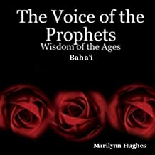 The Voice of the Prophets: Wisdom of the Ages, Baha'i