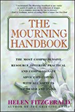 Mourning Handbook: The Most Comprehensive Resource Offering Practical and Compassionate Advice on Coping with All Aspects ...