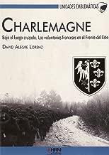 Charlemagne : bajo el fuego cruzado : los voluntarios franceses en el Frente del Este