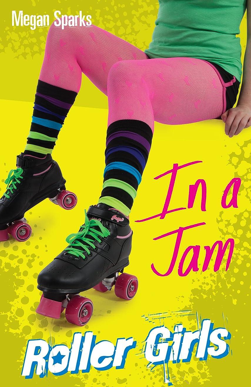 壊れた発音する幸運In A Jam (Roller Girls Book 3) (English Edition)