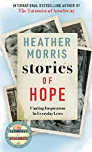 Stories of Hope: From the bestselling author of The Tattooist of Auschwitz (English Edition)