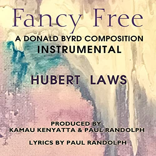 Fancy Free (Instrumental Version) by Hubert Laws on Amazon